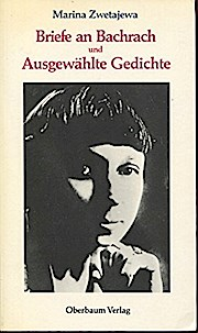 Gedichte und Briefe an Bachrach - Marina Zwetajewa