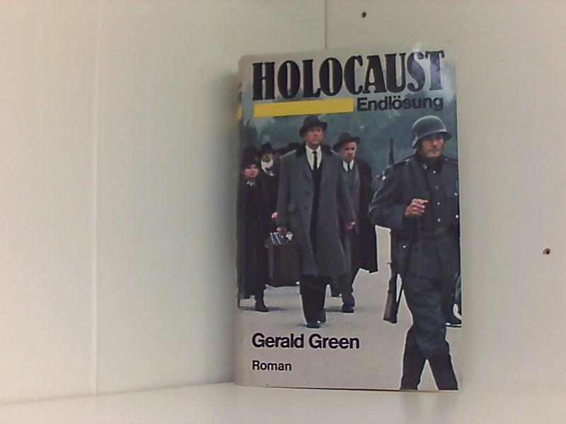 Holocaust : Endlösung ; Roman. [Übertr. aus: Gerald, Green: