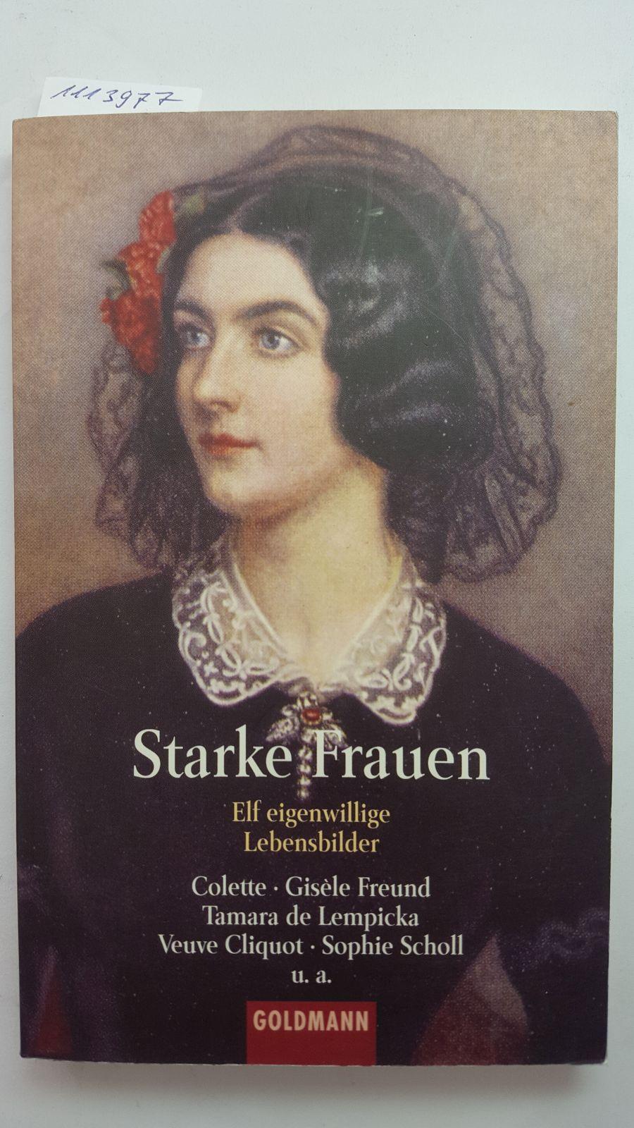 Starke Frauen: Elf eigenwillige Lebensbilder (Goldmann Allgemeine Reihe). - Bollmann, Stefan und Christiane Naumann