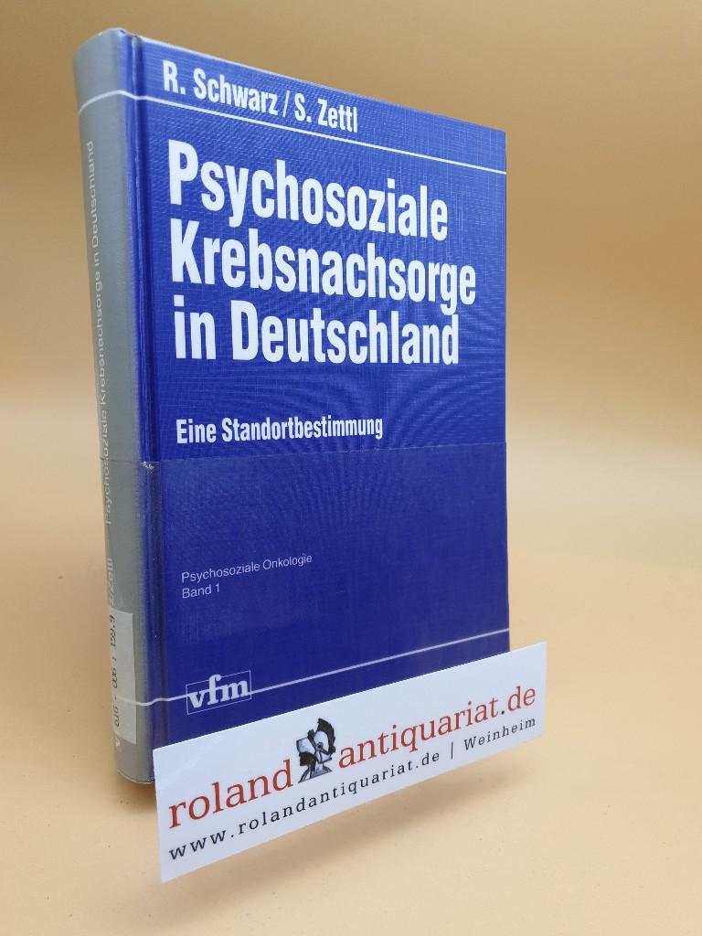 Psychosoziale Krebsnachsorge in Deutschland : eine Standortbestimmung: Schwarz, Reinhold, Stefan