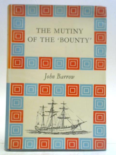 The mutiny on the 'Bounty' (Chosen books): John Barrow