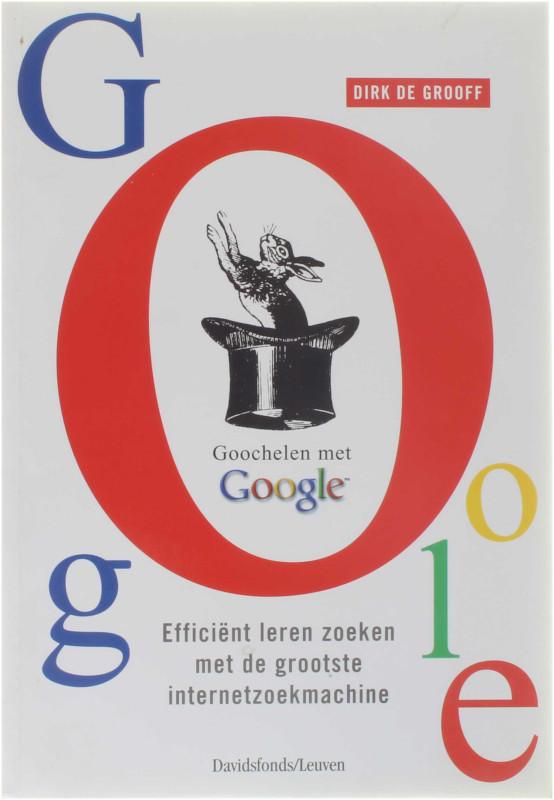 Goochelen met Google - Dirk de Grooff