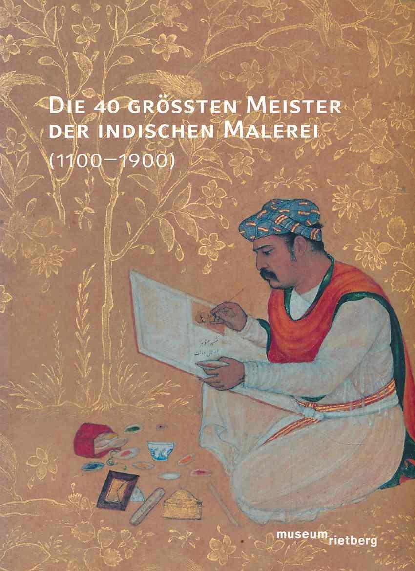 Die 40 grössten Meister der indischen Malerei (1100 - 1900). Ausstellung