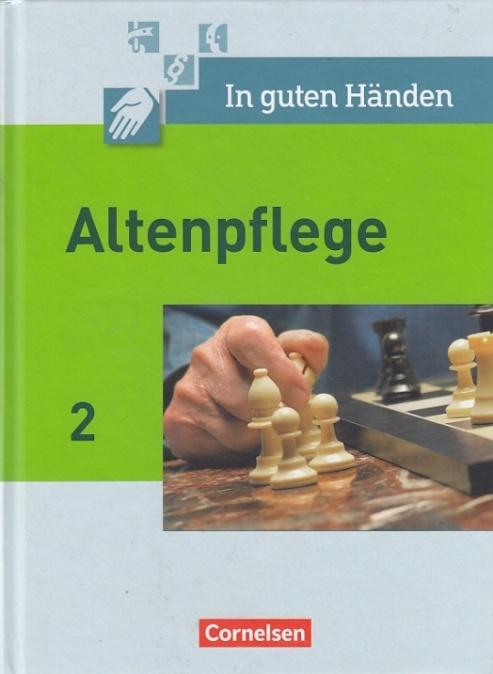 In guten Händen. Altenpflege 2. - Bremer-Roth, Friederike, Friedhelm Henke und Anja Lull