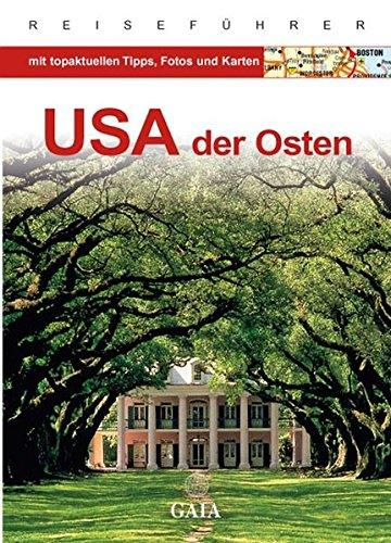 USA - Der Osten (Gaia - Sonderausgaben) - Horst, Schmidt-Brümmer,