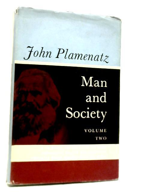 Man and Society: Volume II: John Plamenatz