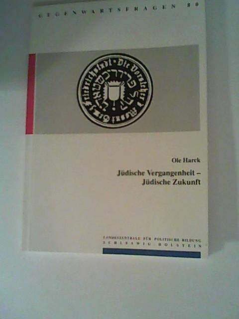 Jüdische Vergangenheit - Jüdische Zukunft: Harck, Ole: