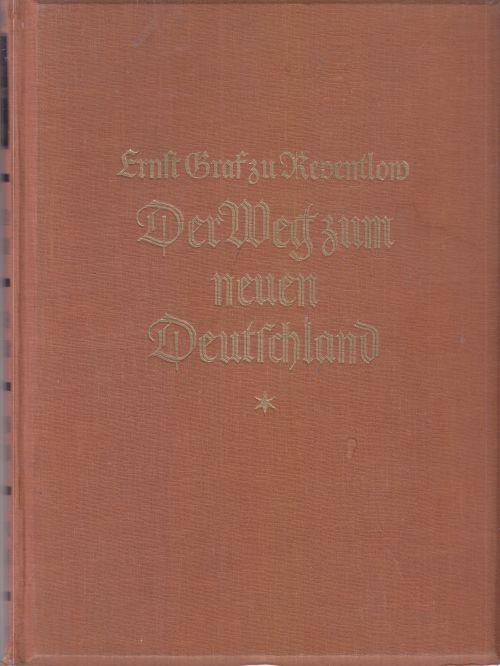 Der Weg zum neuen Deutschland. Der Wiederaufstieg: Reventlow, Graf Ernst: