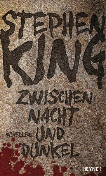 Zwischen Nacht und Dunkel: Novellen - King, Stephen