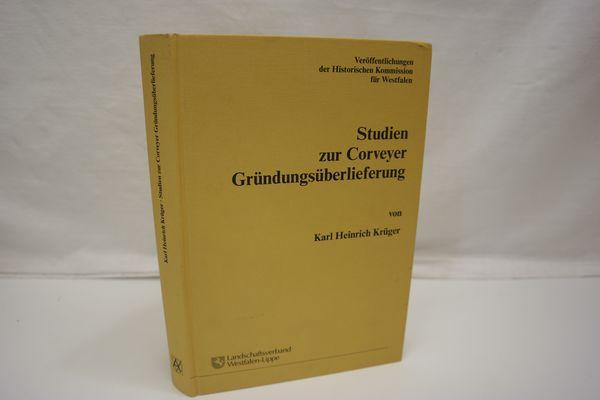 Studien zur Corveyer Gründungsüberlieferung. (Veröffentlichungen der Historischen: Krüger, Karl Heinrich: