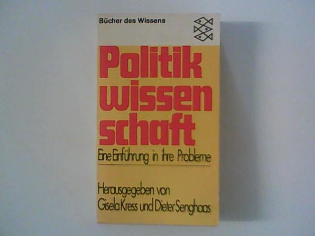 Politikwissenschaft. Eine Einführung in ihre Probleme.: Kress, Gisela Hrsg.