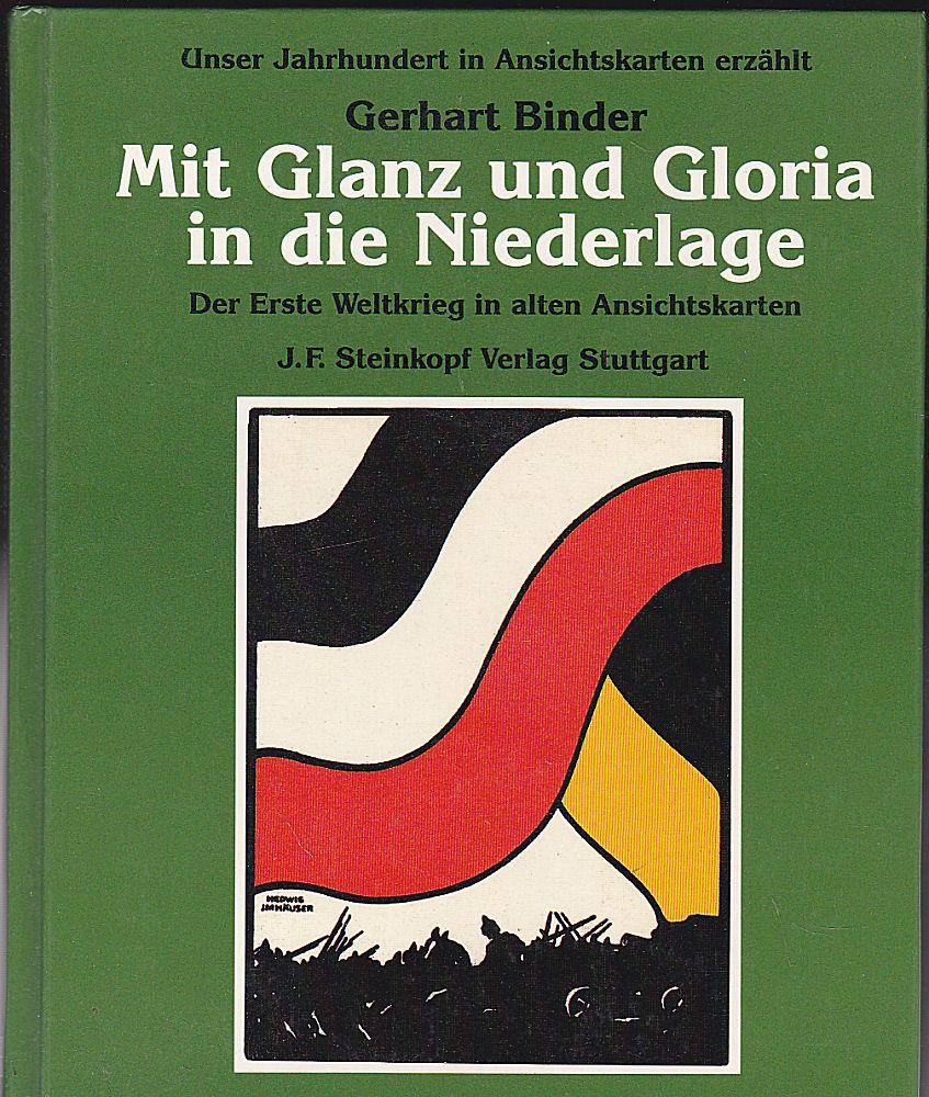 Mit Glanz und Gloria in die Niederlage.: Binder, Gerhart