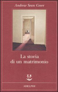 La storia di un matrimonio - Greer, Andrew S