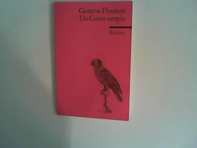 Un Coeur simple.: Flaubert, Gustave: