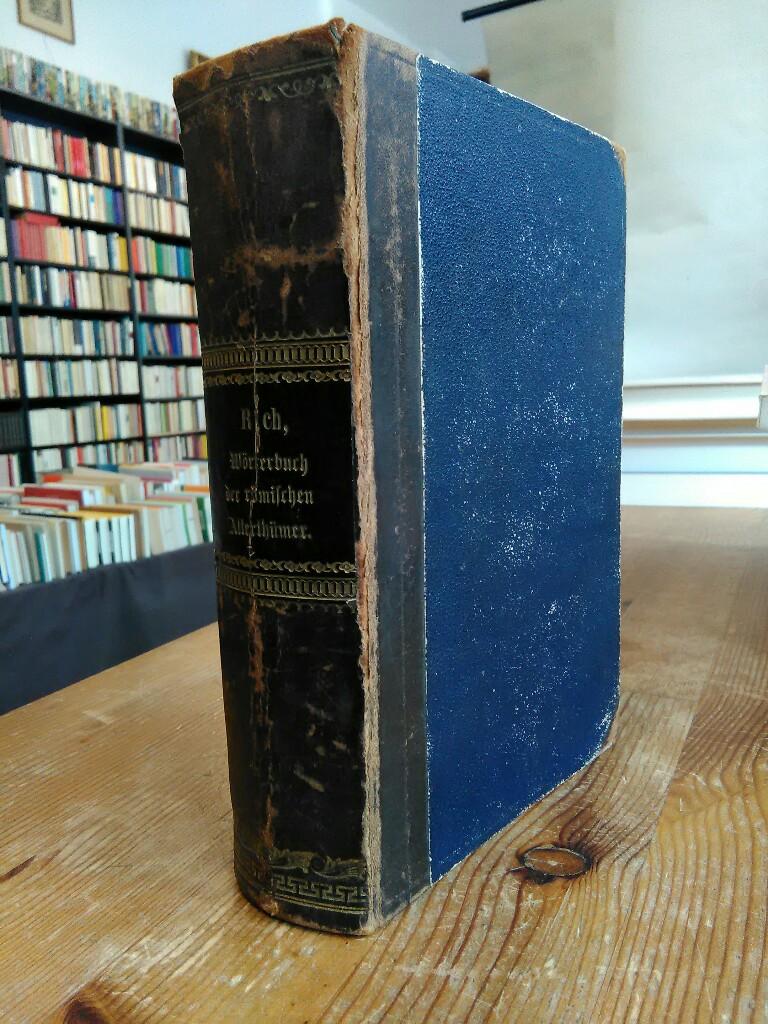 Illustrirtes Wörterbuch der römischen Alterthümer mit stetiger: Rich, Anthony: