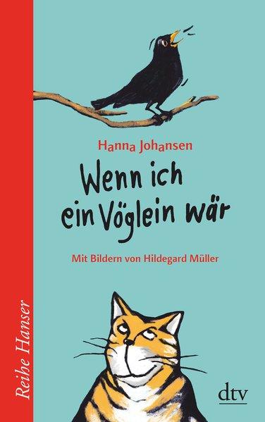 Wenn ich ein Vöglein wär (Reihe Hanser) - Hanna, Johansen,
