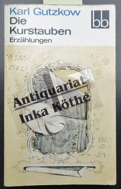 Die Kurstauben : Erzählungen - Ausgewählt von: Gutzkow, Karl: