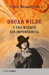 OSCAR WILDE Y UNA MUERTE SIN IMPORTANCIA - Gyles Brandreth