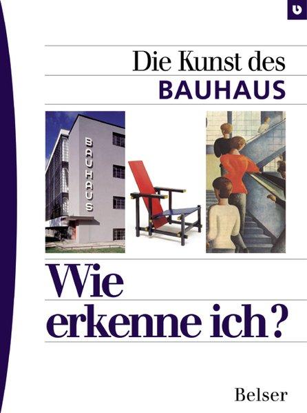 Wie erkenne ich? Die Kunst des Bauhaus - Düchting, Hajo
