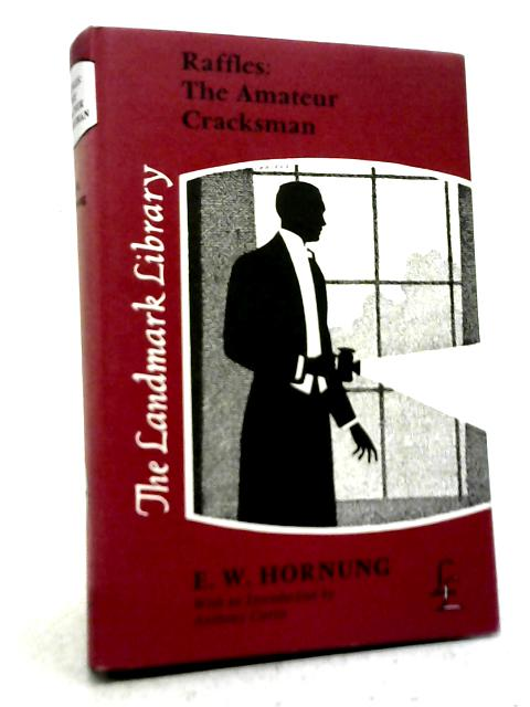 Raffles, The Amateur Cracksman: E W Hornung
