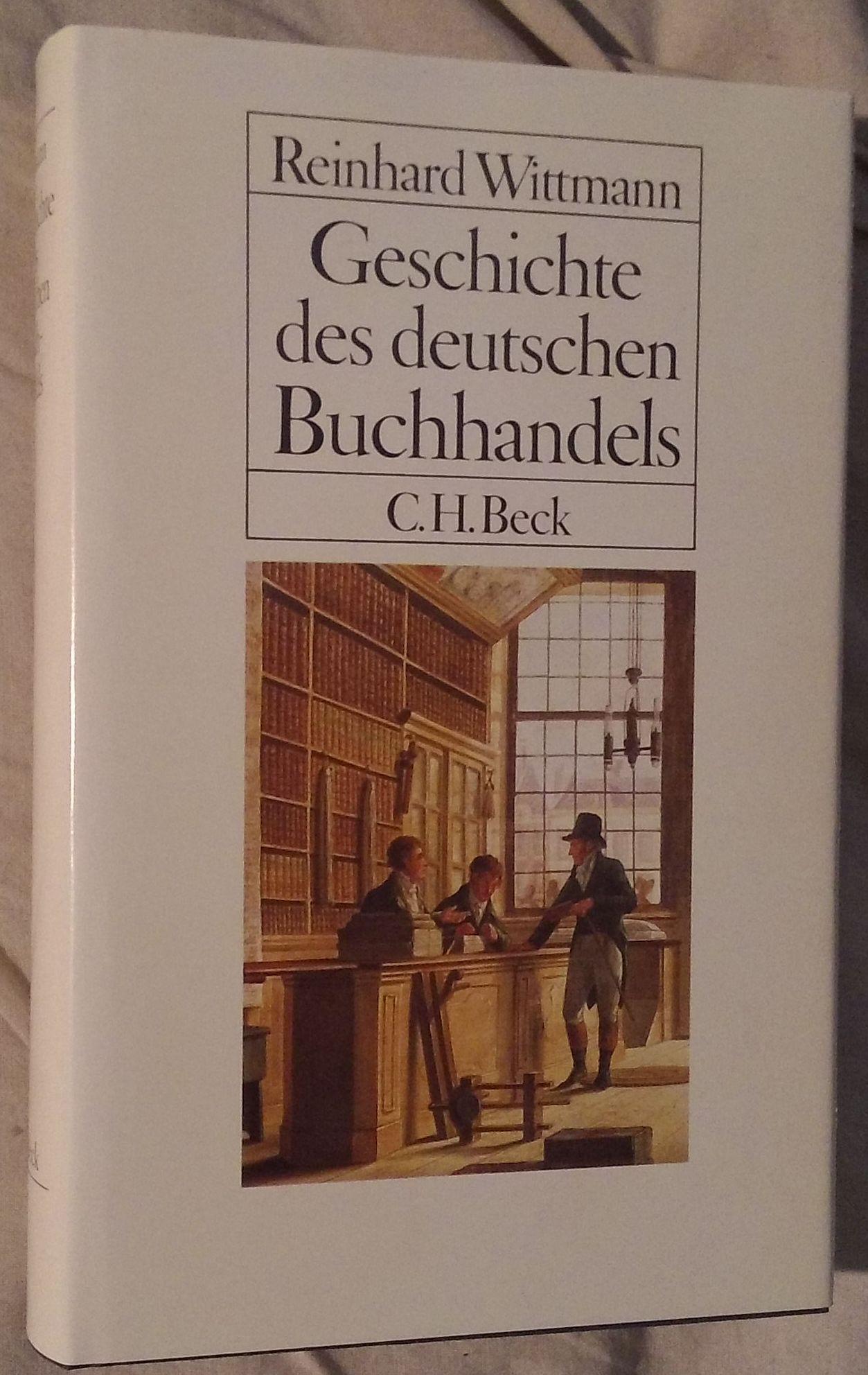 Geschichte des deutschen Buchhandels - Ein Überblick: Wittmann, Reinhard