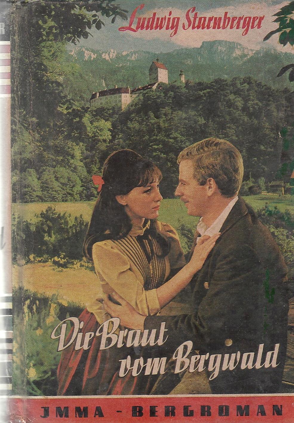 Die Braut vom Bergwald - Bergroman; Das: Starnberger,Ludwig (eig. Georg