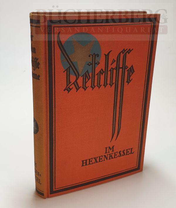 Im Hexenkessel Sir John Retcliffe s historische: Retcliffe, John: