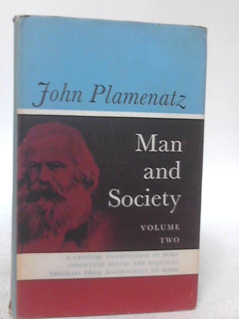 Man and Society: Volume II.: John Plamenatz