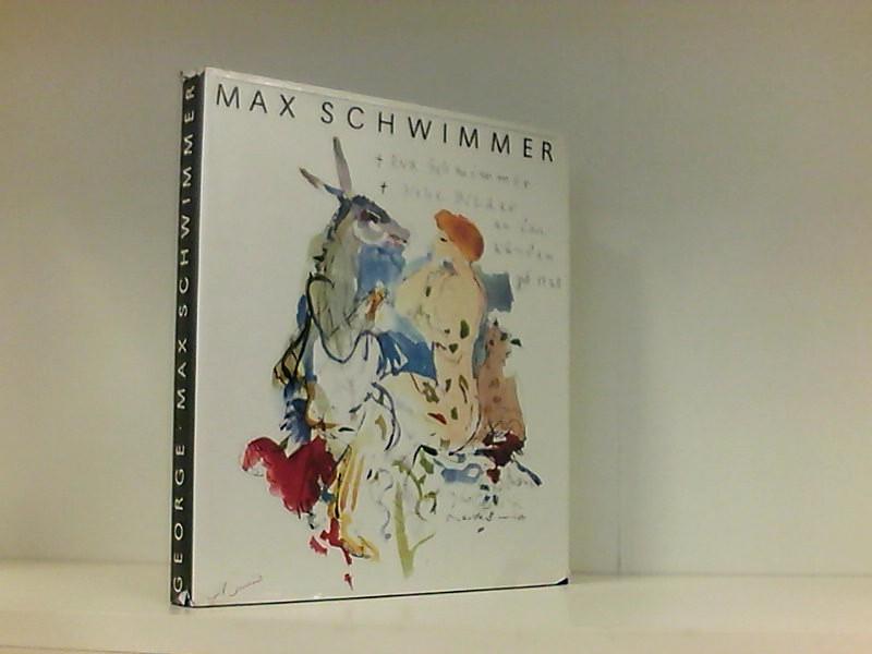 Max Schwimmer. Leben und Werk.