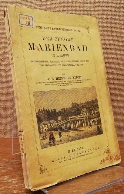 Der Curort Marienbad in Böhmen. In topographischer,: Kisch, Heinrich: