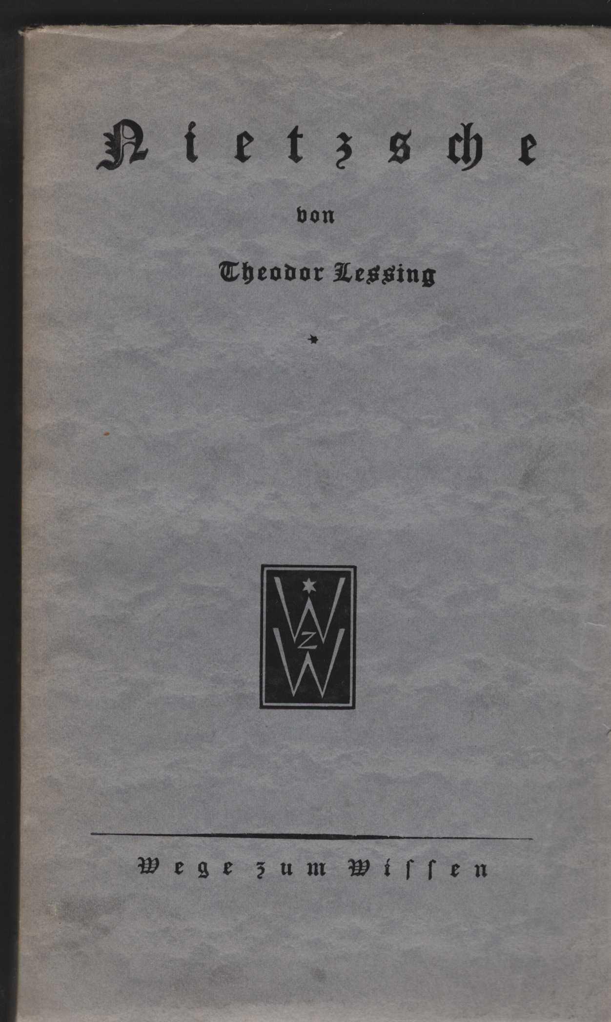 Nietzsche. (= Wege zum Wissen 22).: Lessing, Theodor: