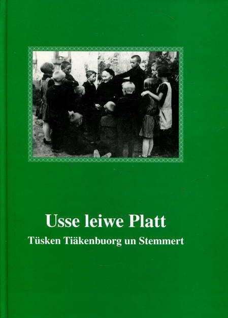 Usse leiwe Platt - Tüschken Tiäkenbuorg un: Kreisheimatbund Steinfurt Hrsg.