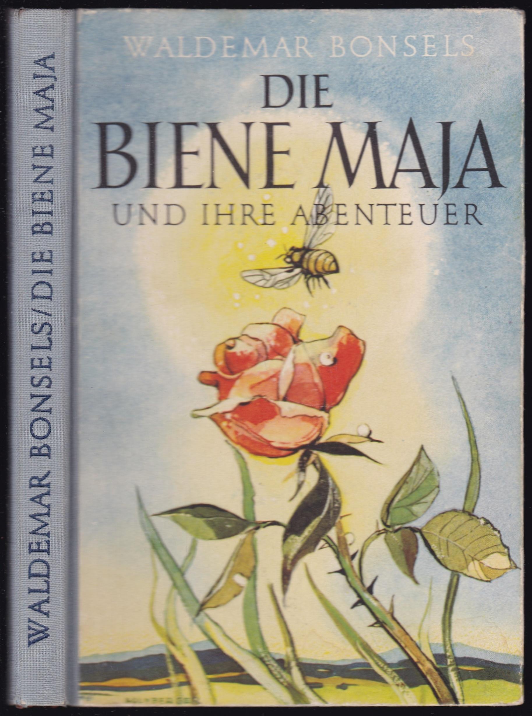 Die Biene Maja und ihre Abenteuer: Bonsels, Waldemar