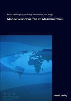 Mobile Servicewelten im Maschinenbau - Bamberger, Rainer|König, Anne|Pflaum, Alexander