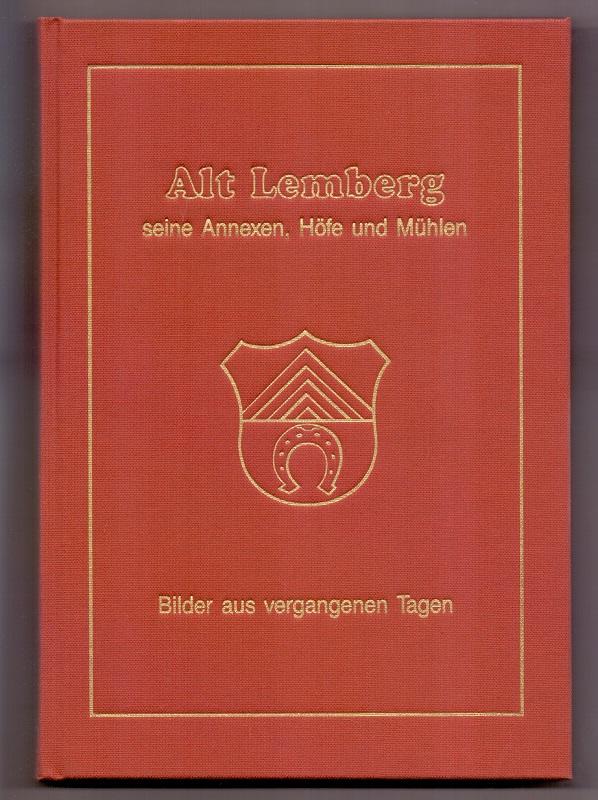 Alt Lemberg. Seine Annexen, Höfe und Mühlen.: Ziegler, Karl: