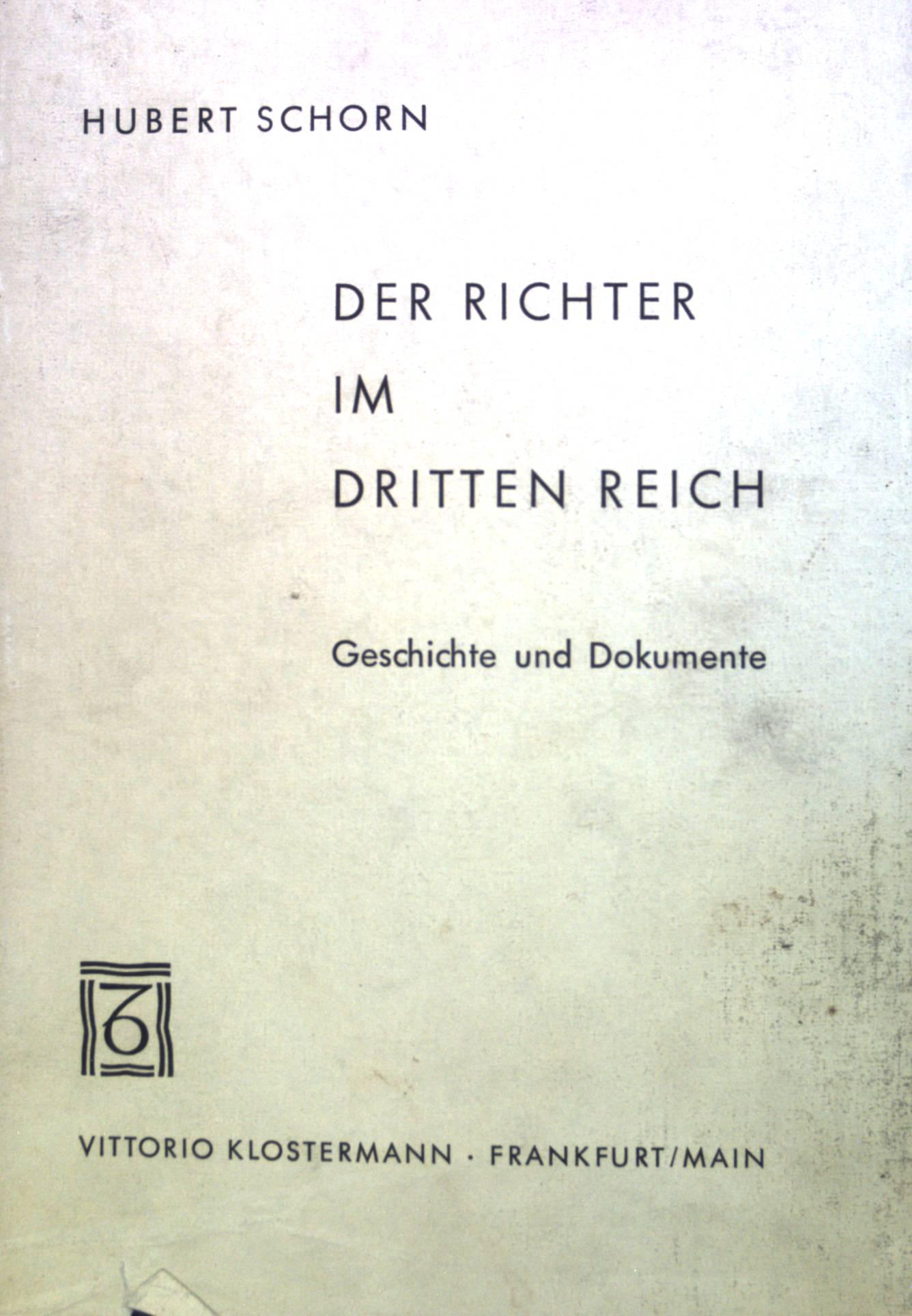 Der Richter im Dritten Reich: Geschichte und: Schorn, Hubert: