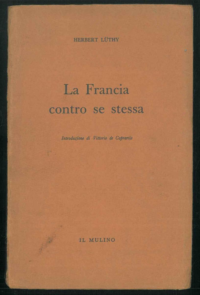 La Francia contro se stessa.: Luthy, Herbert