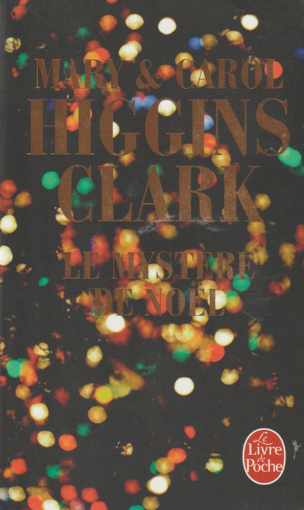 Le Mystère de Noël - Higgins Clark, Mary; Higgins Clark, Carol