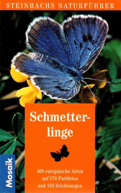 Schmetterlinge Steinbachs Naturführer: Reichholf-Riehm, Helgard, Fritz