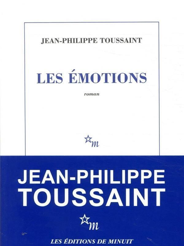 les émotions - Toussaint, Jean-Philippe