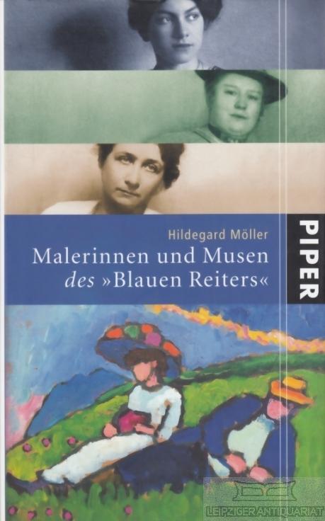 Malerinnen und Musen des Blauen Reiters. - Möller, Hildegard.