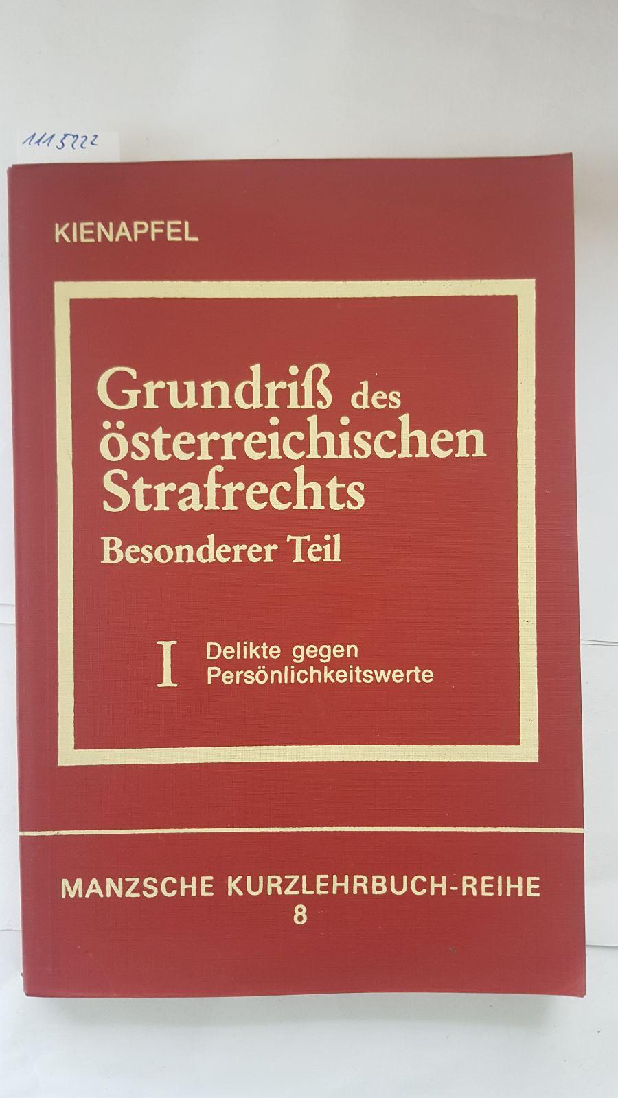 Grundriß des österreichischen Strafrechts (Besonderer Teil -: Dr. Diethelm Kienapfel: