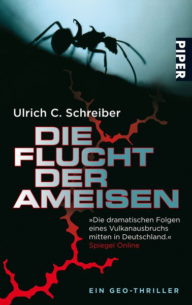 Die Flucht der Ameisen: Ein Geo-Thriller: Schreiber, Ulrich C.: