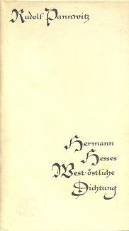 Hermann Hesses west-östliche Dichtung.: Pannwitz, Rudolf: