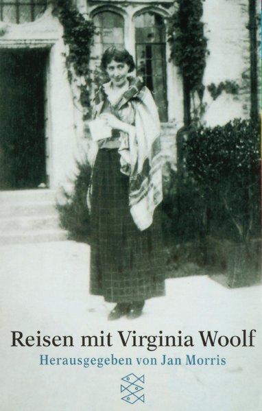 Reisen mit Virginia Woolf (Fischer Taschenbücher) - Woolf, Virginia