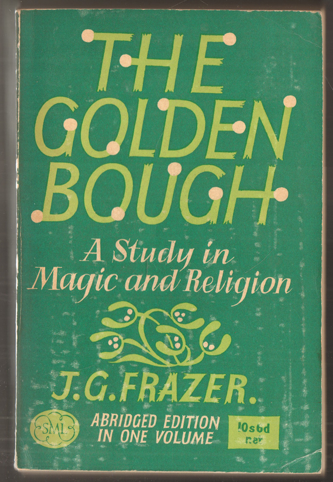 The Golden Bough. A Study in Magic: Frazer, James George: