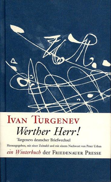 Werther Herr: Turgenevs deutscher Briefwechsel (Winterbuch): Turgenev, Ivan: