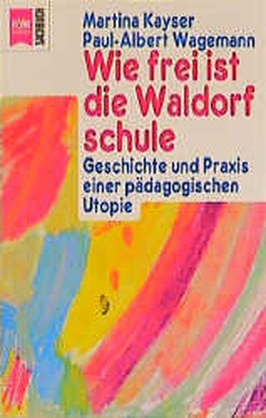 Wie frei ist die Waldorfschule: Kayser, Martina und