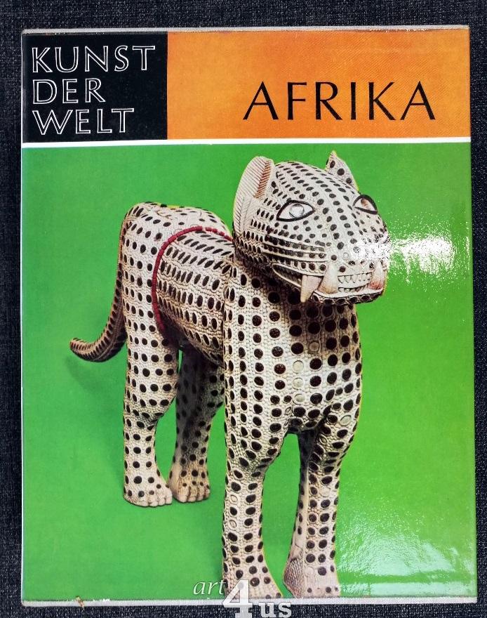 Die aussereuropäischen Kulturen. Afrika : Kunst der: Leuzinger, Elsy: