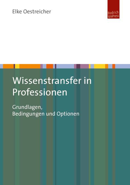 Wissenstransfer in Professionen - Oestreicher, Elke